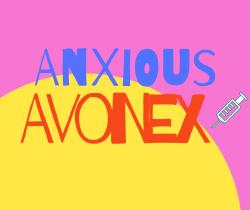 Anxious Avonex